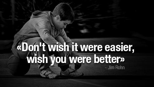 Jim Rohn quote on wishing you were better