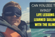 Life Lessons Learned from Sailing with the Blind