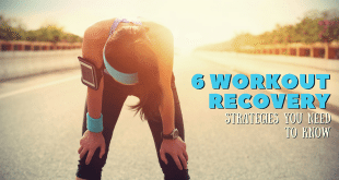 6 Workout Recovery Strategies You Need to Know