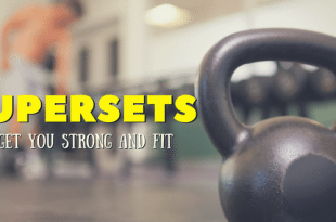 Why Supersets Will Get You Strong and Fit